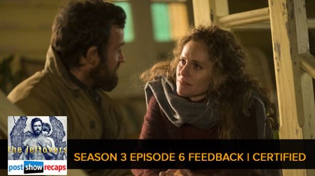 The Leftovers Season 3 Episode 6 Feedback | Certified