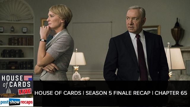 House of Cards 2017: Season 5 Finale Recap   Chapter 65