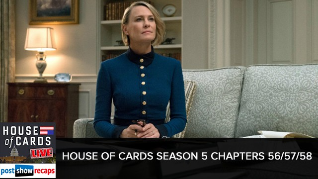 House of Cards 2017: Season 5 | Chapters 56, 57 & 58