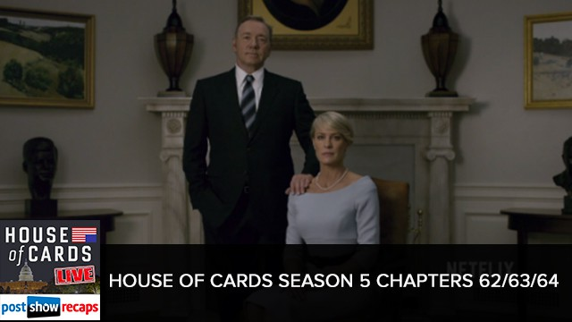 House of Cards 2017: Season 5   Chapters 62, 63 & 64