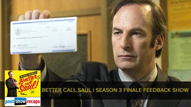 Better Call Saul 2017 | Season 3 Finale Feedback Podcast