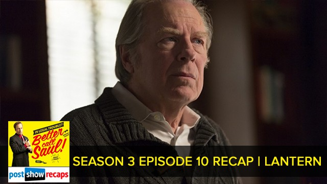 Better Call Saul 2017: Season 3 Finale Episode 10 Recap Podcast: Lantern