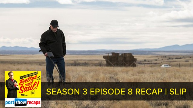 Better Call Saul 2017: Season 3 Episode 8 Recap Podcast: Slip