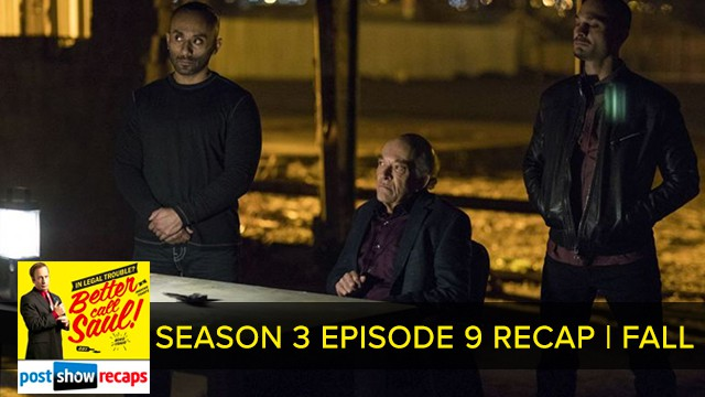Better Call Saul 2017: Season 3 Episode 9 Recap Podcast: Fall
