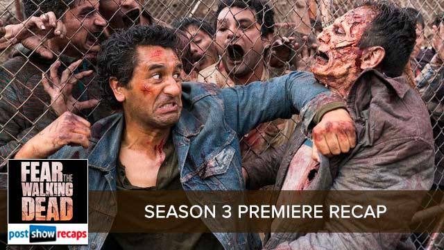 Fear the Walking Dead Season 3 Premiere Recap Podcast: Eyes of the Beholder