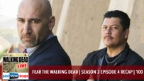 Fear The Walking Dead Season 3 Episode 4 Recap | 100