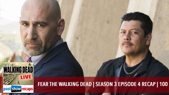 Fear The Walking Dead 2017: Season 3 Episode 4 100