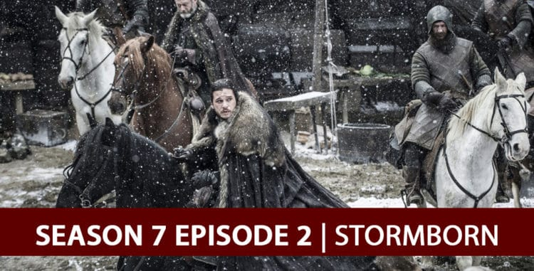 Game of Thrones Season 7 Episode 2 - Stormborn