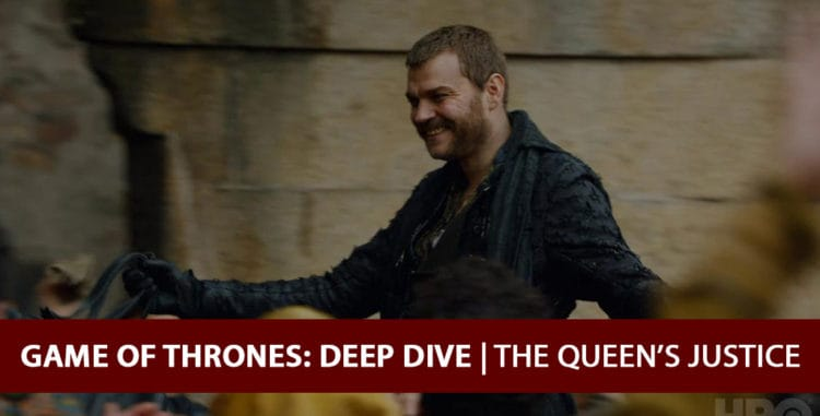 Game of Thrones 2017: Deep Dive Podcast - The Queen's Justice