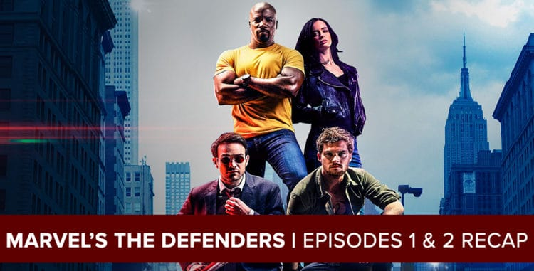 Marvel's The Defenders 2017: Episodes 1 & 2 Recap Podcast