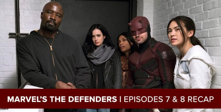 Marvel's The Defenders 2017: Episodes 7 & 8 Recap Podcast