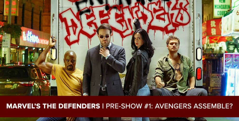 Marvel's The Defenders 2017: Pre-Show Podcast #1: Avengers Assemble?