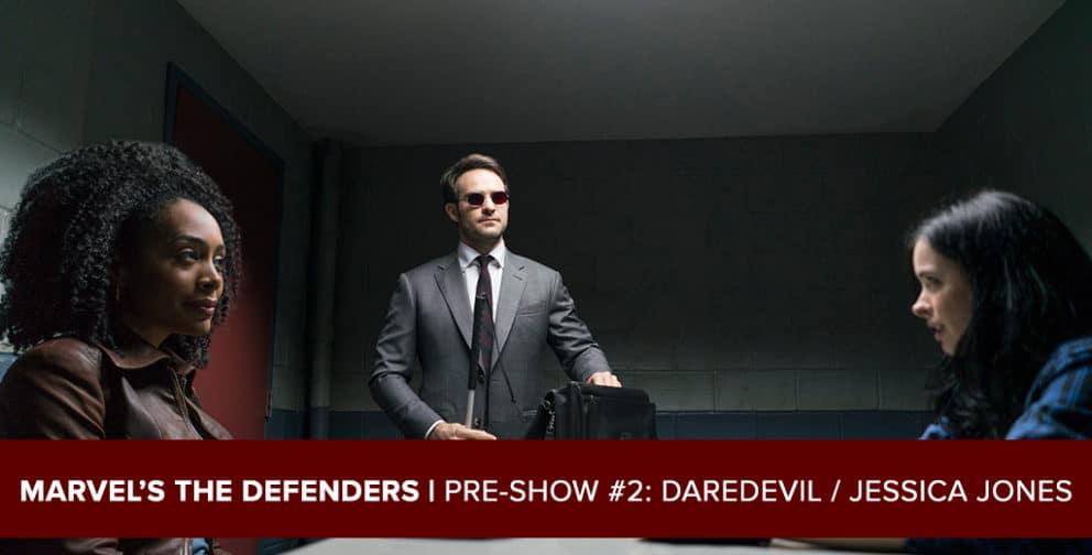 Marvel's The Defenders 2017: Pre-Show Podcast #2: Daredevil / Jessica Jones