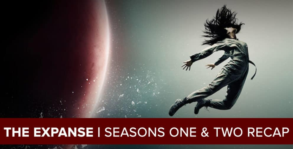 The Expanse 2017: Seasons One & Two Recap Podcast