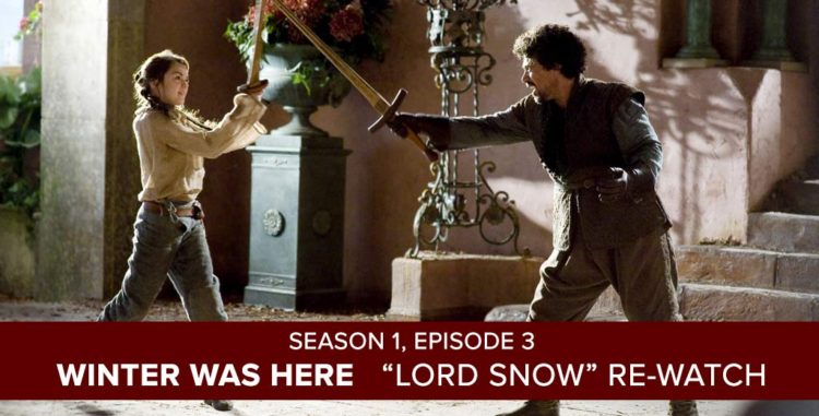 Winter Was Here: A Game of Thrones Weekly Re-watch with Rob Cesternino & Josh Wigler. Season 1, Episode 3: Lord Snow