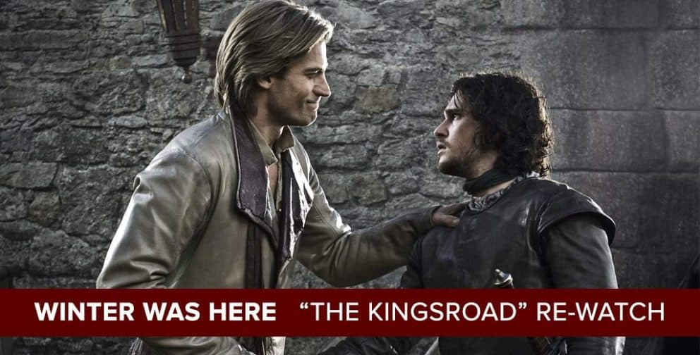 Winter Was Here: A Game of Thrones Weekly Re-watch with Rob Cesternino & Josh Wigler. Season 1, Episode 2: The Kingsroad