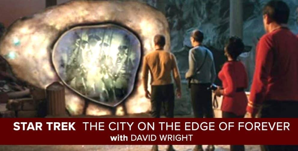 Star Trek: The City on the Edge of Forever Rewatch with David Wright