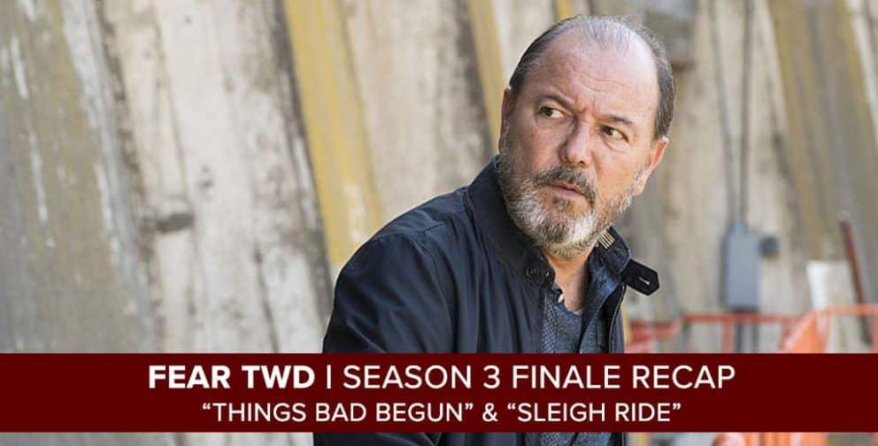 Podcast Recap of Fear the Walking Dead Season 3 Finale from October 15, 2017.