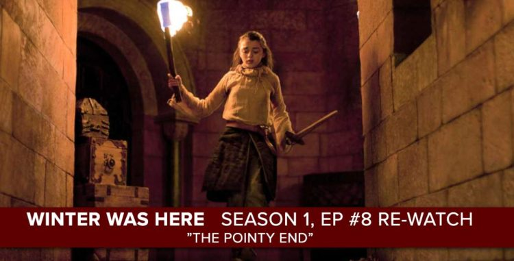 "Rob Cesternino and Josh Wigler continue ""Winter Was Here"" with a Rewatch of the ""Game of Thrones"" Season 1, Episode 8 ""The Pointy End"""