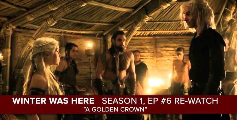 Game Of Thrones Rewatch Season 1 Episode 6 A Golden Crown