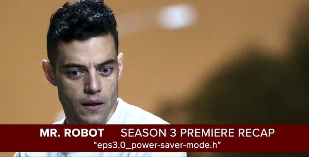 "Josh Wigler & Antonio Mazzaro Recap the Season 3 Premiere of Mr. Robot, ""eps3.0_power-saver-mode.h"""