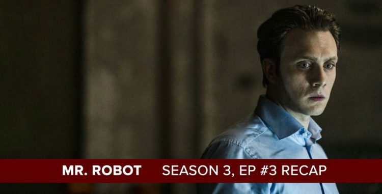 Mr. Robot | Season 3, Episode 3 Recap