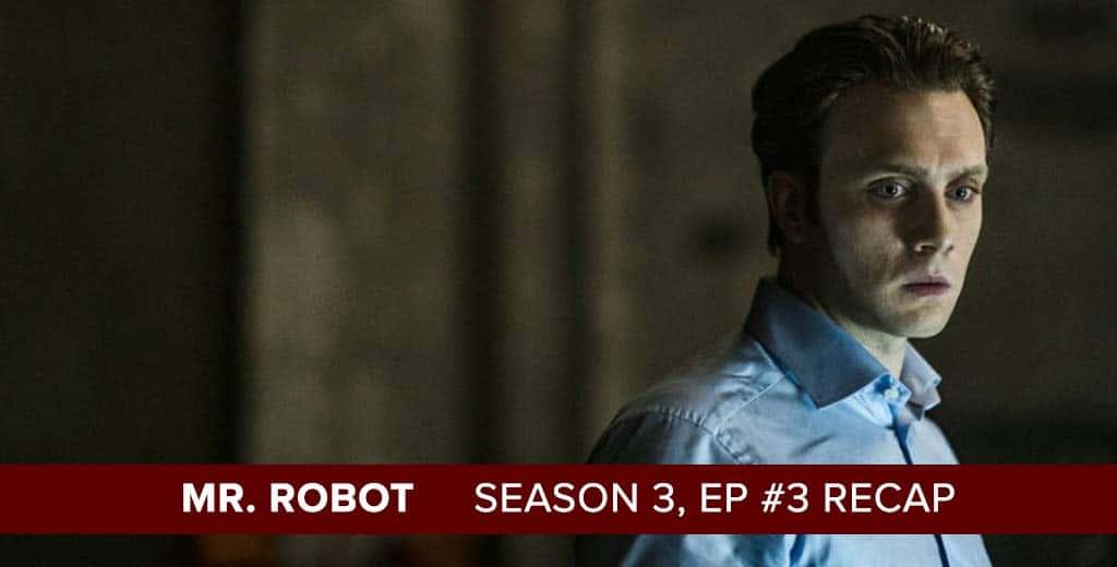Mr. Robot | Season 3, Episode 3 Recap