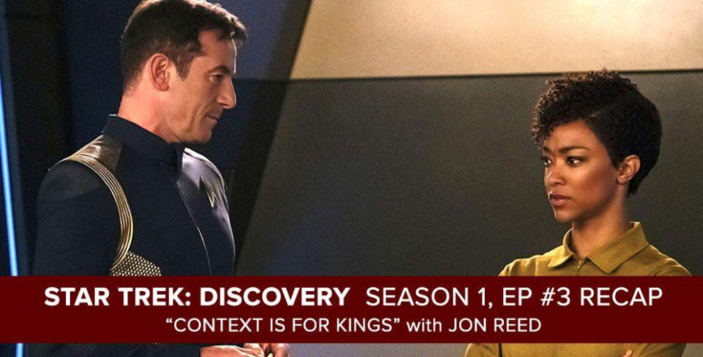 Star Trek: Discovery - Season 1, Episode 3 Recap Podcast - Context is for Kings
