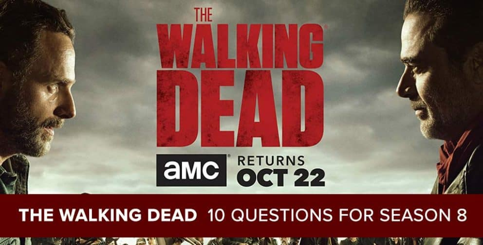 The Walking Dead Season 8: 10 Questions for the New Season