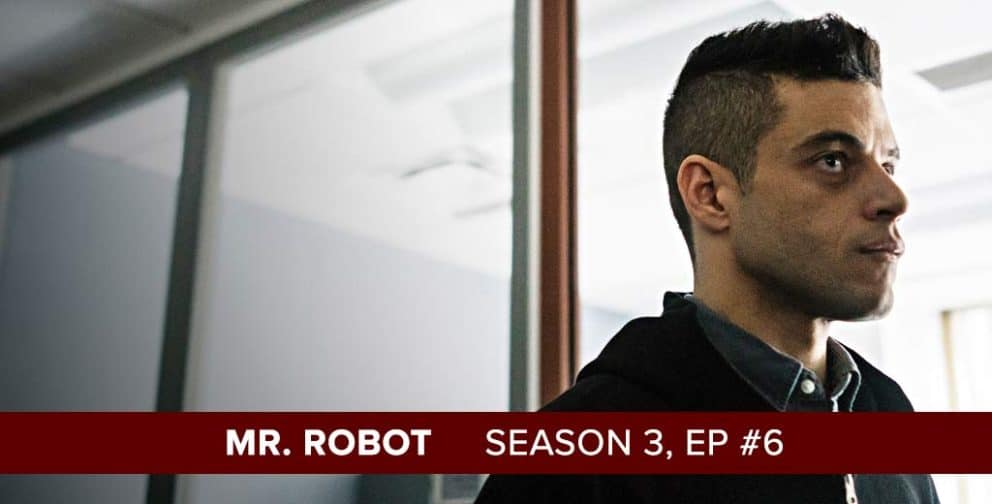 Mr. Robot | Season 3, Episode 6 Recap Podcast