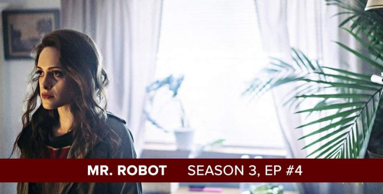 Mr. Robot Season 3, Episode 4 Recap Podcast