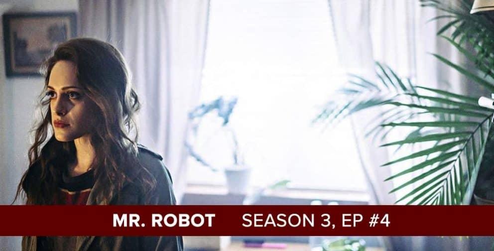 Mr. Robot Season 3, Episode 4 Recap Podcast