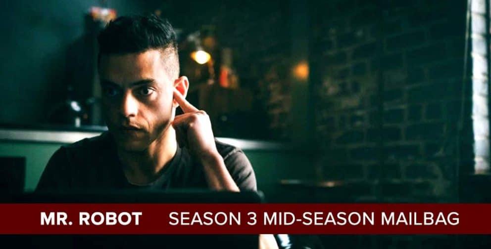Mr. Robot | Season 3 Mid-Season Mailbag