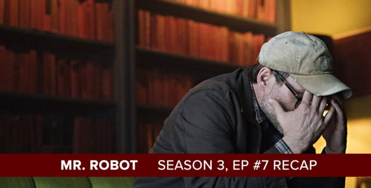 Mr. Robot | Season 3, Episode 7 Recap