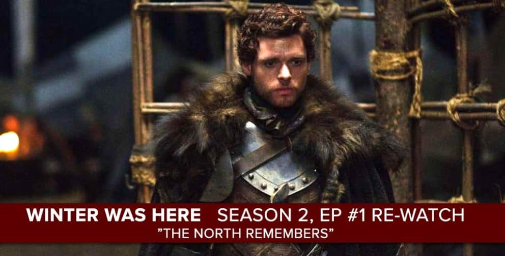 """Game of Thrones"" Season 2, Episode 1 ""The North Remembers"""