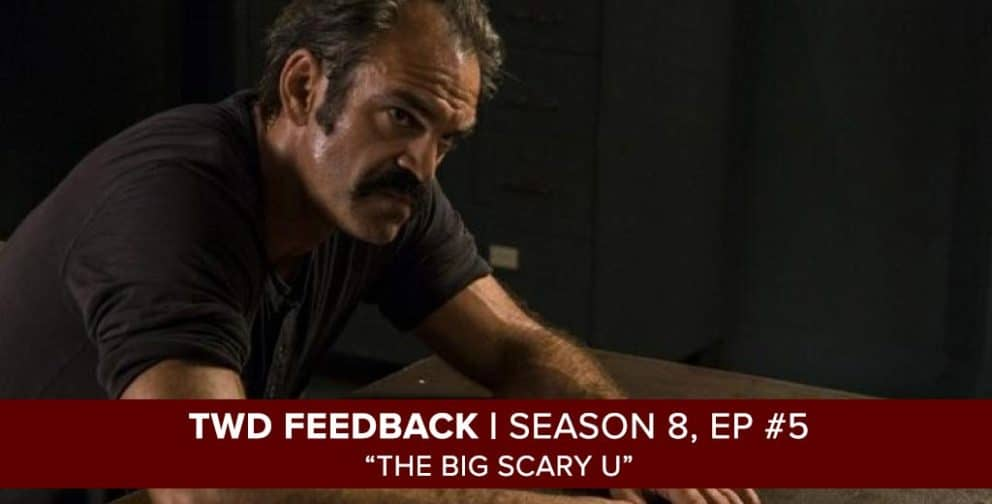 The Walking Dead Feedback Show | Season 8, Episode 5| The Big Scary U
