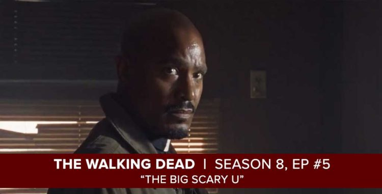 "The Walking Dead Season 8, Episode 5 Recap of ""The Big Scary U"""
