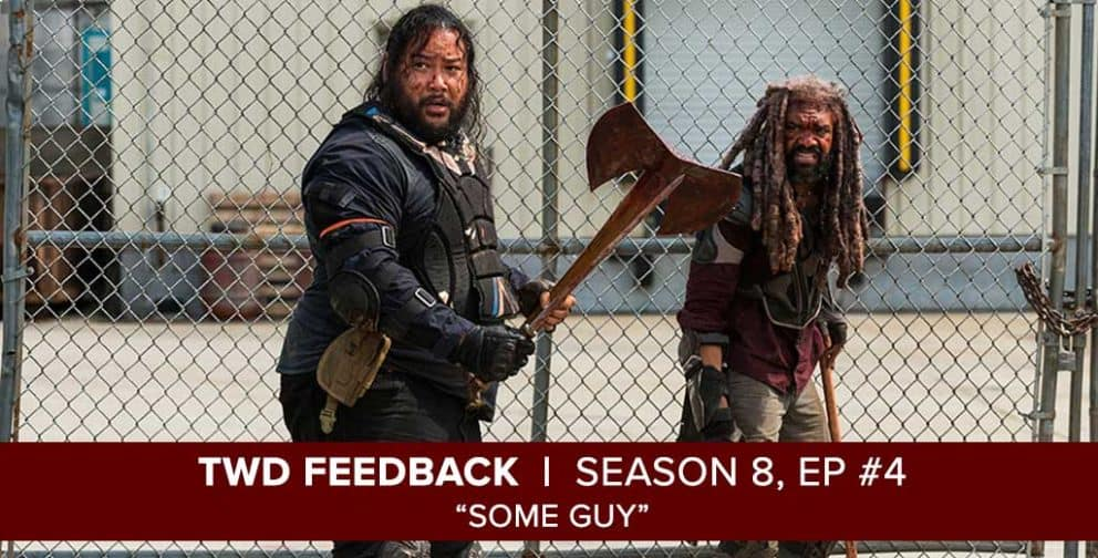 The Walking Dead Feedback Show | Season 8, Episode 4| Some Guy