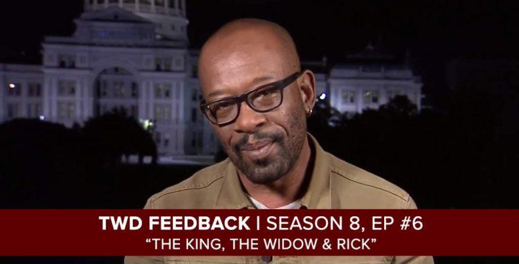 The Walking Dead Feedback Show   Season 8, Episode 6  The King, The Widow & Rick