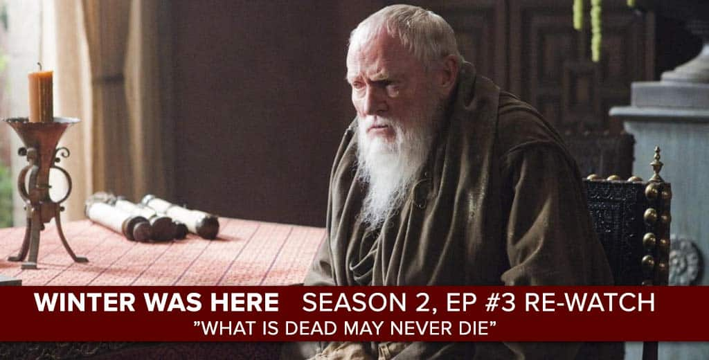 Game of Thrones | Season 2, Episode 3, What is Dead May