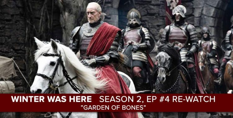 """Game of Thrones"" Season 2, Episode 4 ""Garden of Bones"""