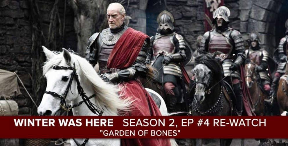 """""""Game of Thrones"""" Season 2, Episode 4 """"Garden of Bones"""""""