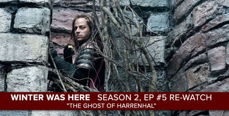 "Rewatch of the ""Game of Thrones"" Season 2, Episode 5 ""The Ghost of Harrenhal"""