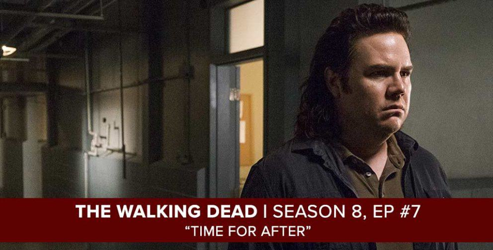 "The Walking Dead Season 8, Episode 7 Recap of ""Time for After"""