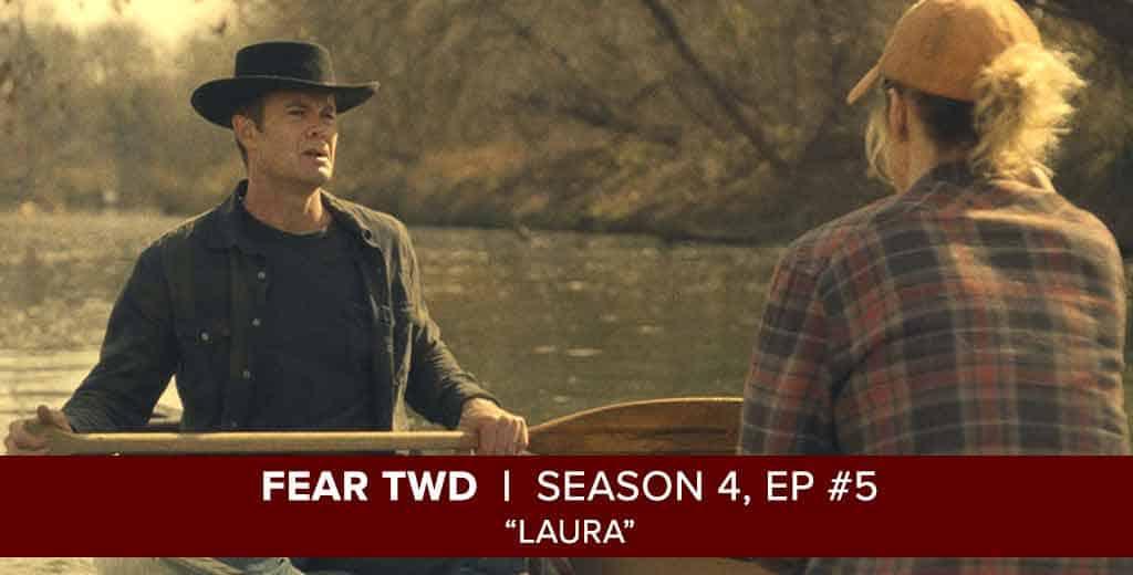 Fear The Walking Dead Season 4, Episode 5 Recap: Laura The
