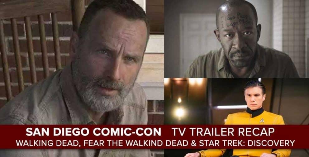 San Diego Comic-Con TV Trailer Review: Walking Dead, Fear TWD & Star Trek: Discovery