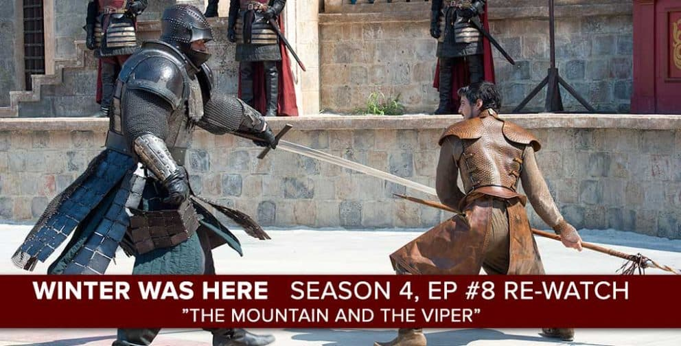 """Game of Thrones"" Season 4, Episode 8 ""The Mountain & The Viper"""