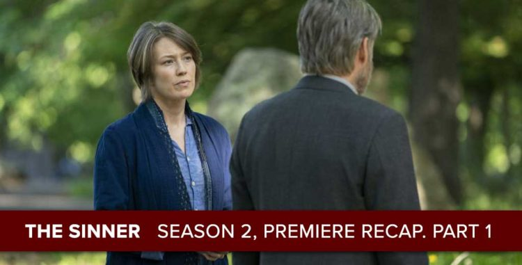 "The Sinner | Season 2 Premiere Recap, ""Part I"""