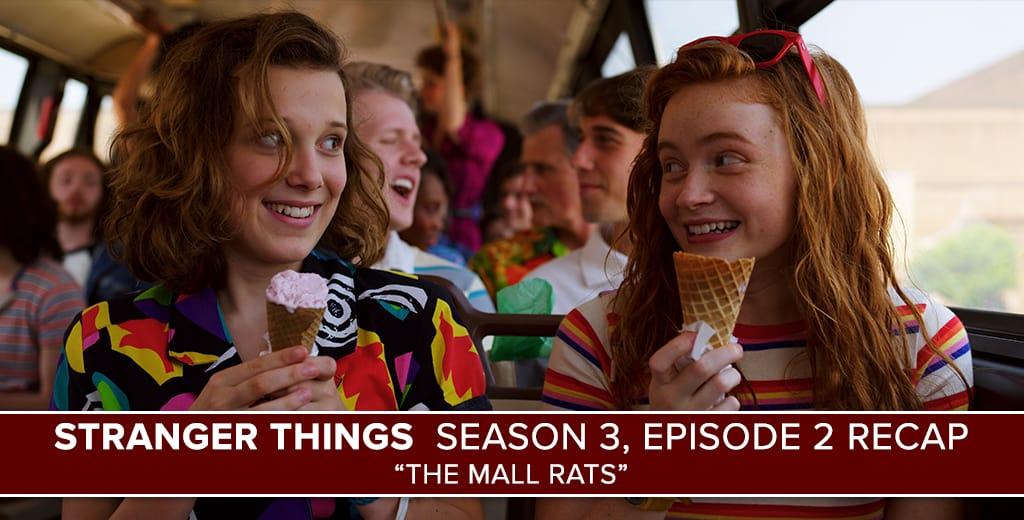 Stranger Things Season 3 Episode 2 Recap Quot The Mall Rats Quot Postshowrecaps Com