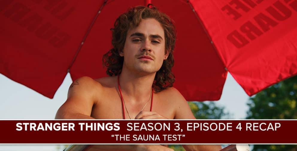 Stranger Things Season 3 Episode 4 Recap Quot The Sauna Test Quot Postshowrecaps Com
